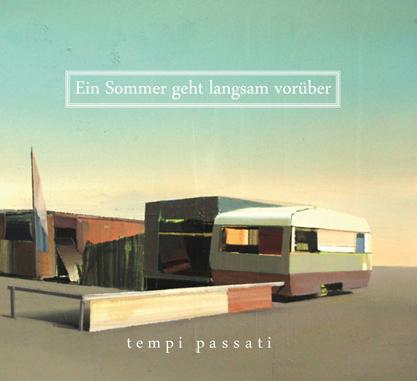 tempi passati Ein Sommer geht langsam vorüber (2013)