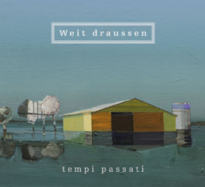 tempi passati - weit draussen (2011)